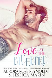 Love at the Bluebird by Aurora Rose Reynolds & Jessica Marin