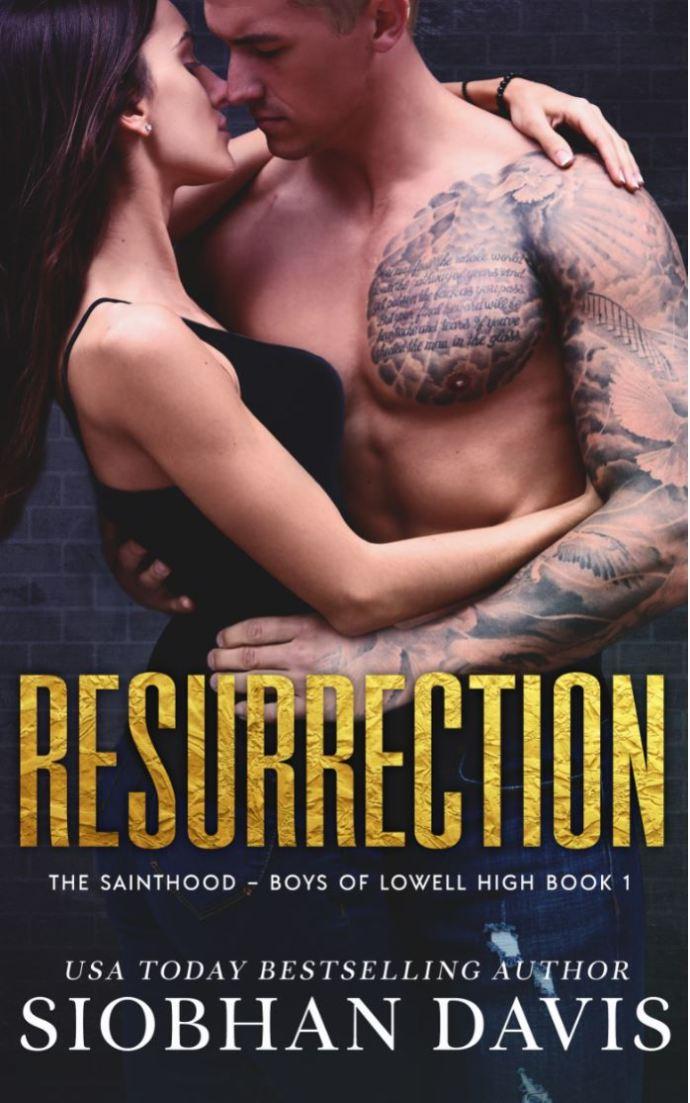 Resurrection (The Sainthood - Boys of Lowell High #1) by Siobhan Davis