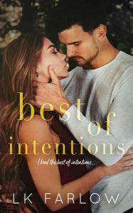 The Best of Intentions by LK Farlow