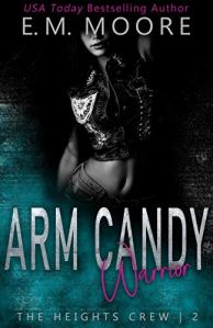 Arm Candy Warrior by E. M. Moore