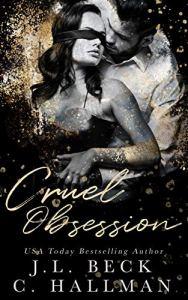 Cruel Obsession by J.L. Beck & C. Hallman