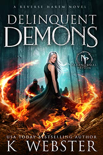Delinquent Demons (Paranormal Prison) by K Webster
