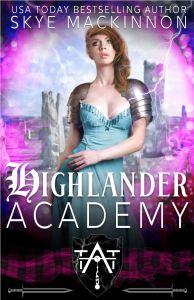 Highlander Academy by Skye MacKinnon