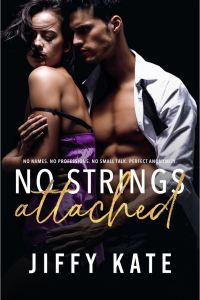 No Strings Attached by Jiffy Kate
