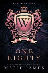 One Eighty (Westover Prep #1) by Marie James
