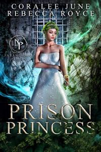 Prison Princess by CoraLee June