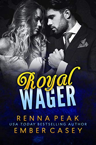 Royal Wager by Renna Peak & Ember Casey