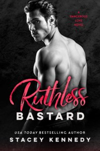 Ruthless Bastard by Stacey Kennedy