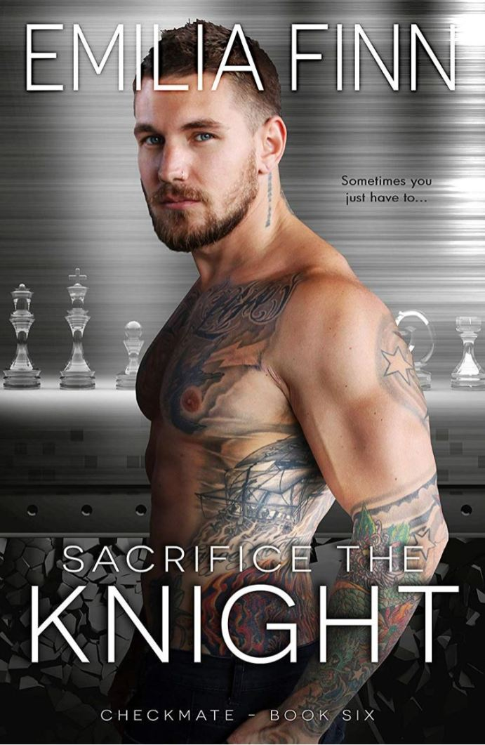 Sacrifice The Knight (Checkmate Series #6) by Emilia Finn