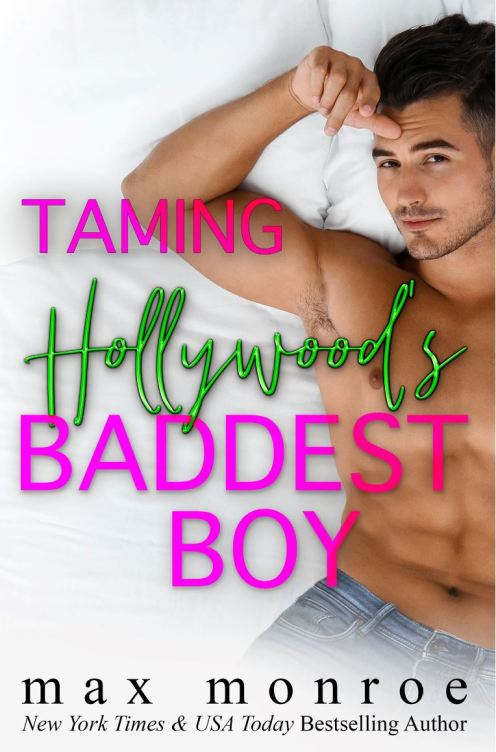 Taming Hollywood's Baddest Boy by Max Monroe