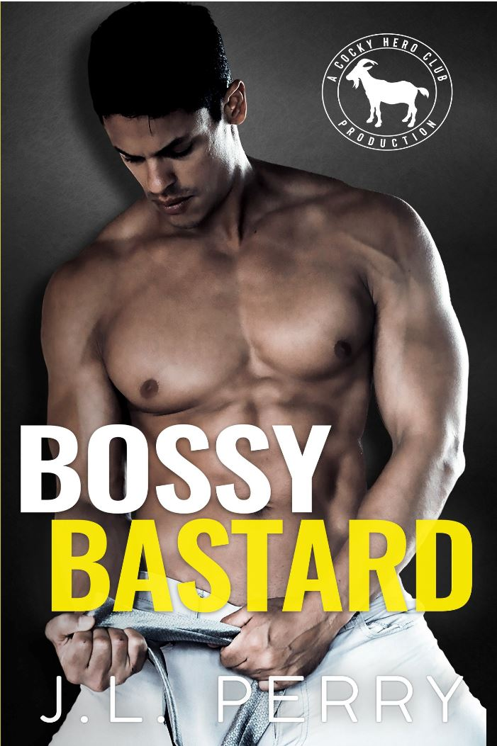 Bossy Bastard (Cocky Hero Club) by J.L. Perry