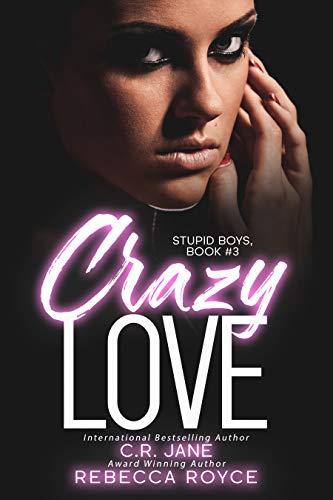 Crazy Love by C.R. Jane & Rebecca Royce