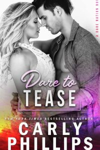 Dare To Tease by Carly Phillips