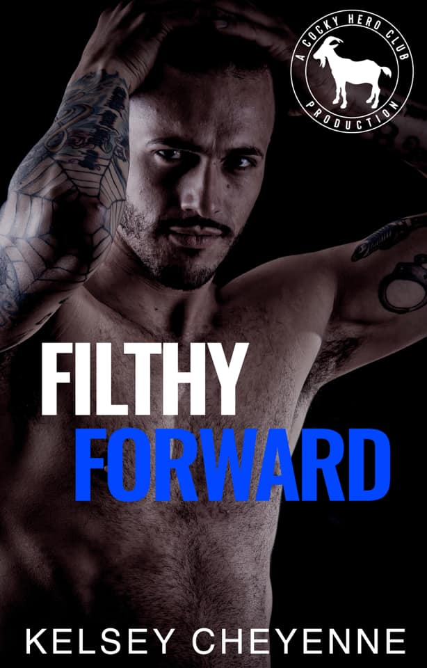 Filthy Forward by Kelsey Cheyenne