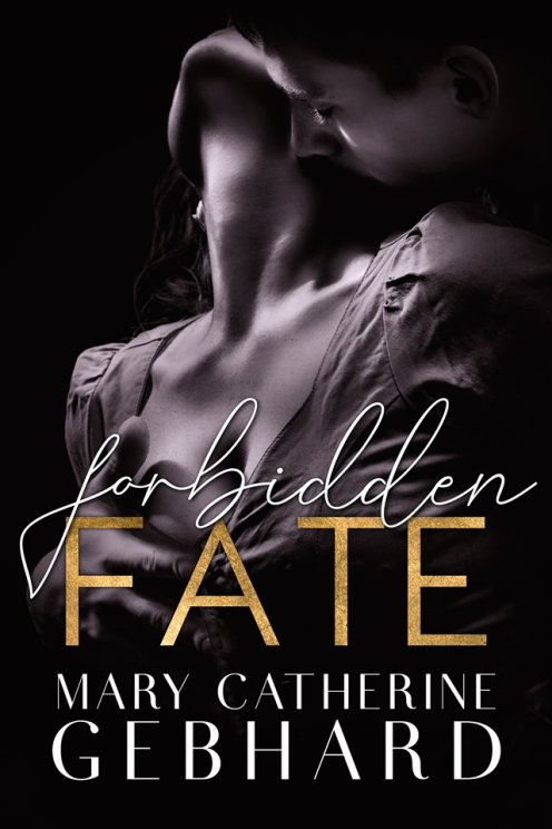 Forbidden Fate by Mary Catherine Gebhard