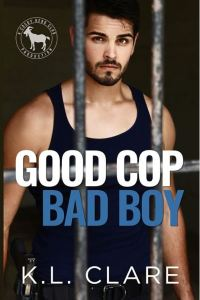 Good Cop, Bad Boy (A Cocky Hero Club Novel) by K.L. Clare