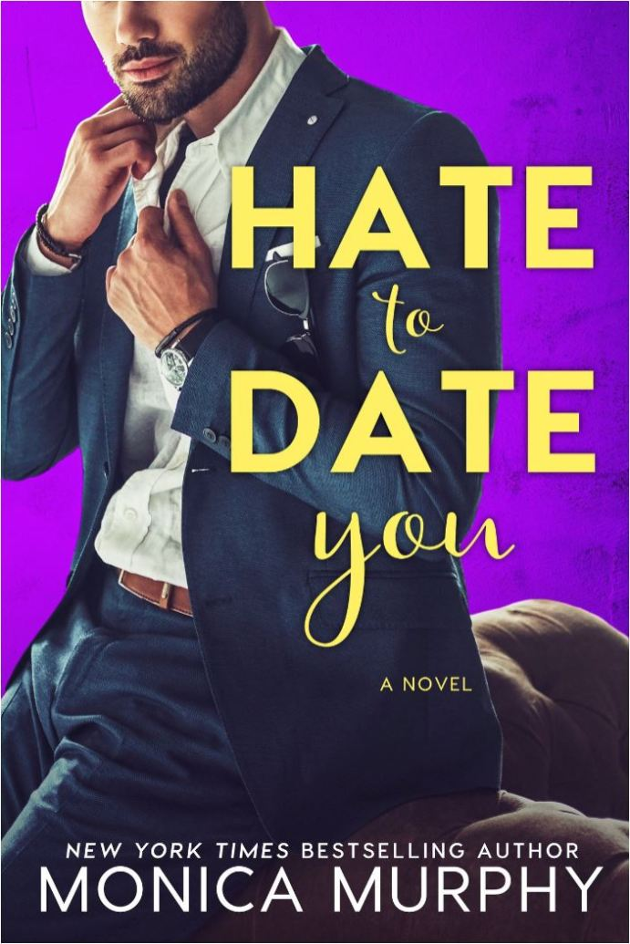 Hate to Date You by Monica Murphy