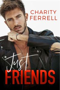 Just Friends by Charity Ferrell