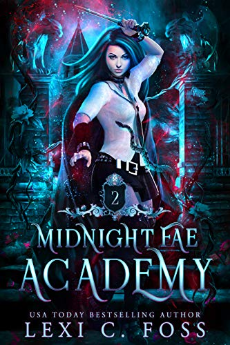 Midnight Fae Academy Book Two by Lexi C. Foss