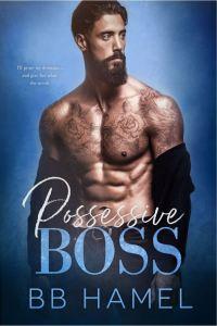 Possessive Boss by B. B. Hamel
