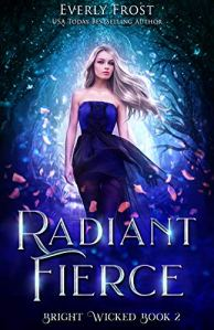 Radiant Fierce by Everly Frost