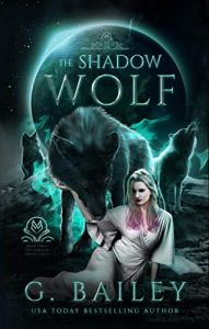 The Shadow Wolf by G. Bailey
