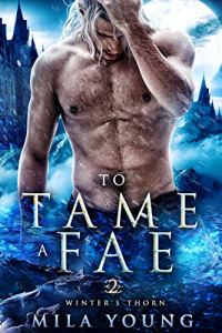 To Tame A Fae by Mila Young
