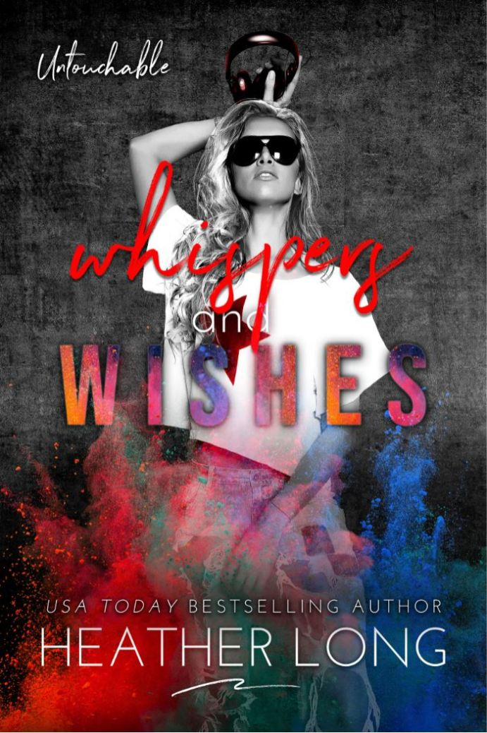 Whispers and Wishes (Untouchable #4) by Heather Long