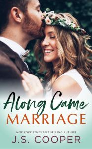 Along Came Marriage by J. S. Cooper