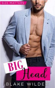 Big Head (Size Matters Book 1) by Blake Wilder