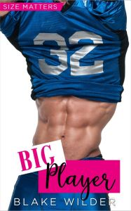 Big Player (Size Matters Book 3) by Blake Wilder