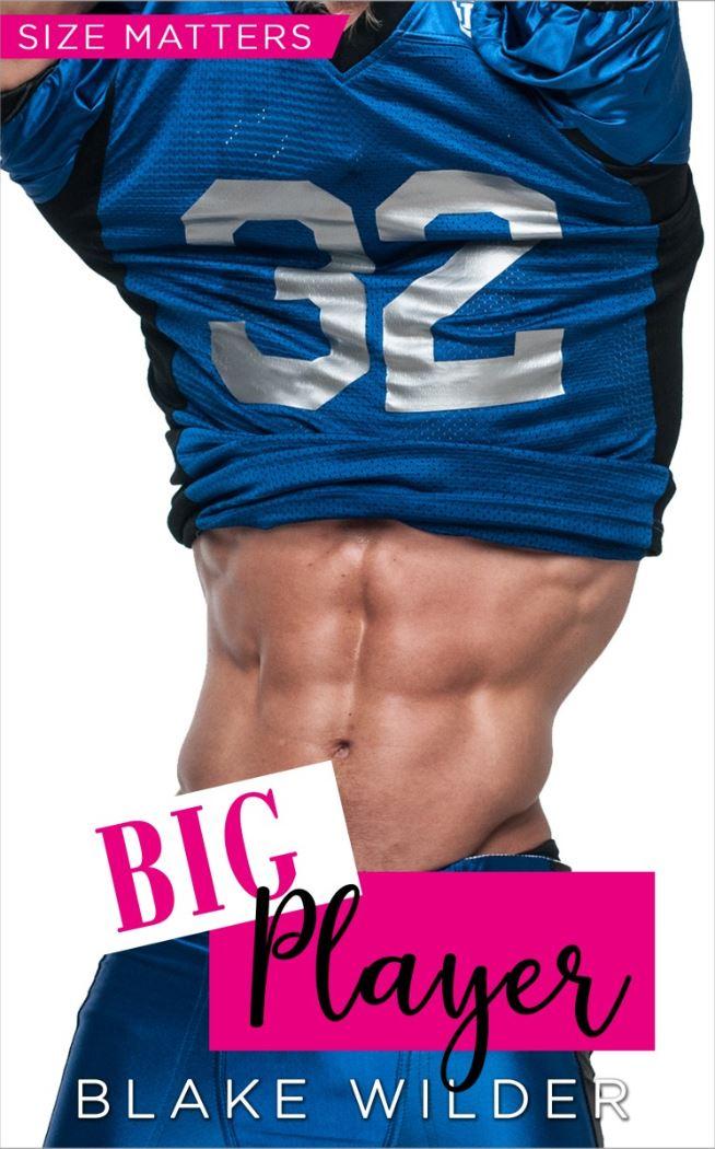 Big Player (Size Matters Book 3) by Blake Wilder
