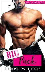 Big Puck (Size Matters Book 6) by Blake Wilder