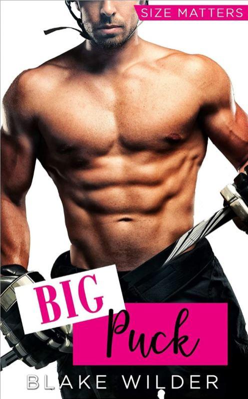 Big Puck (Size Matters Book 6) by Blake Wilder