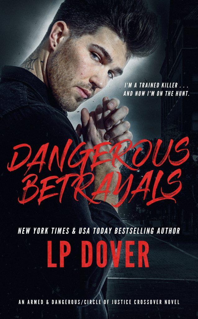 Dangerous Betrayals by L.P. Dover