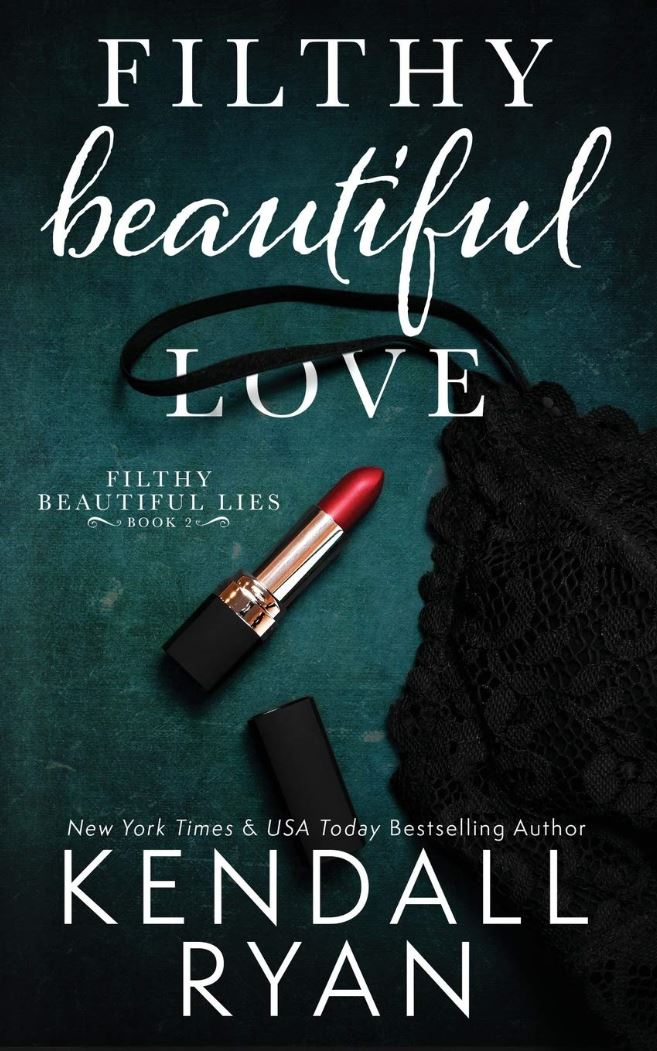 Filthy Beautiful Love by Kendall Ryan