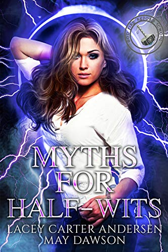 Myths for Half-Wits by Lacey Carter Andersen