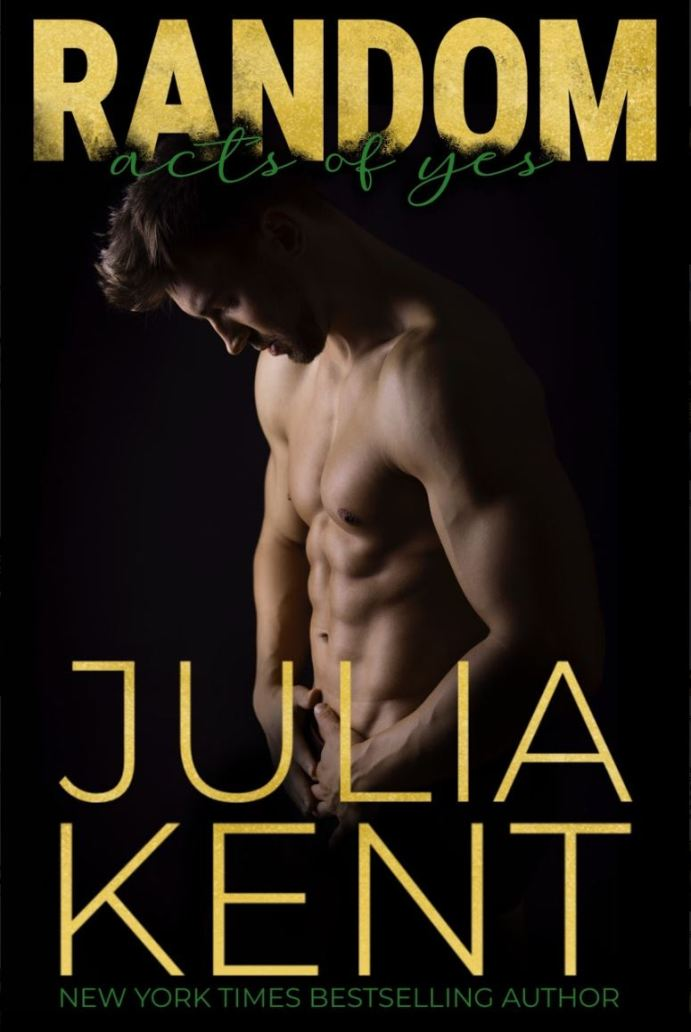 Random Acts of Yes by Julia Kent