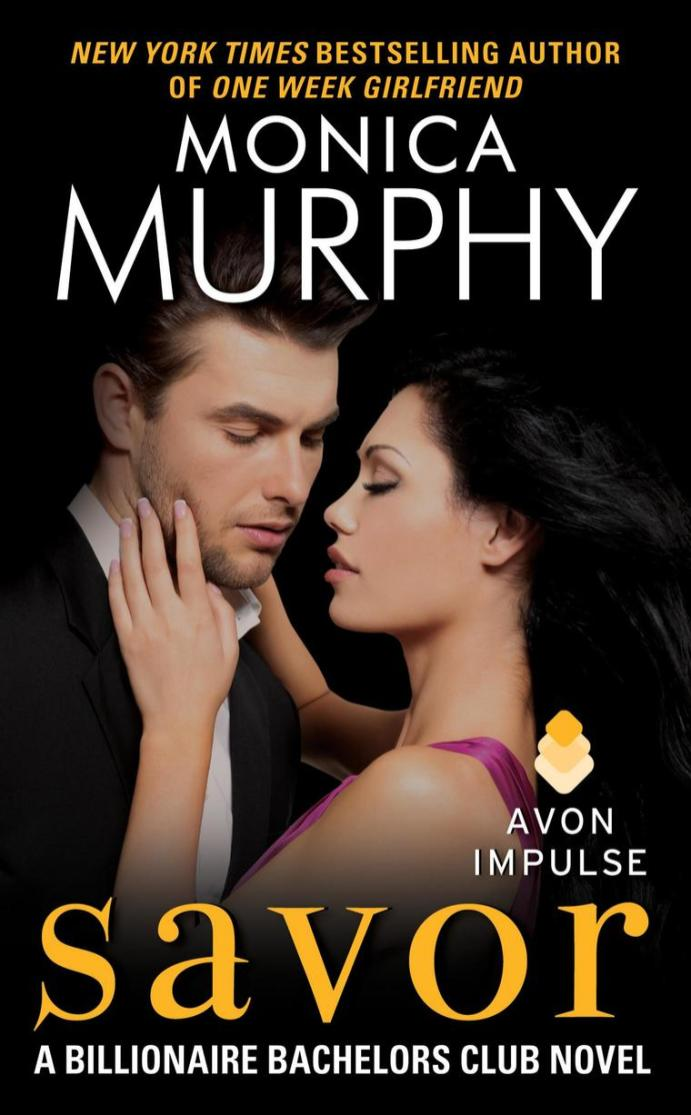 Savor (Billionaire Bachelors Club #3) Monica Murphy