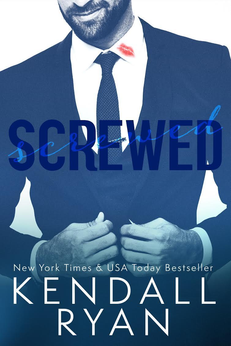 Screwed (Screwed Series #1) by Kendall Ryan