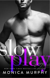 Slow Play (The Rules #3) by Monica Murphy