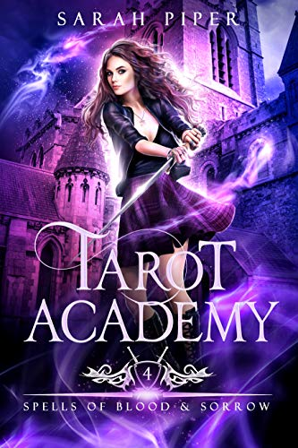 Tarot Academy 4: Spells of Blood and Sorrow by Sarah Piper