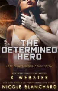 The Determined Hero by K Webster
