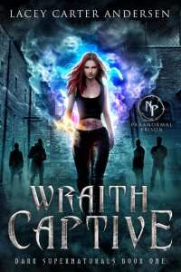 Wraith Captive by Lacey Carter Andersen