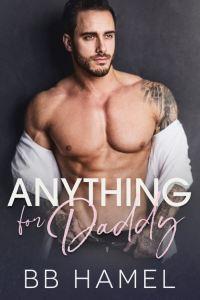 Anything For Daddy by B. B. Hamel