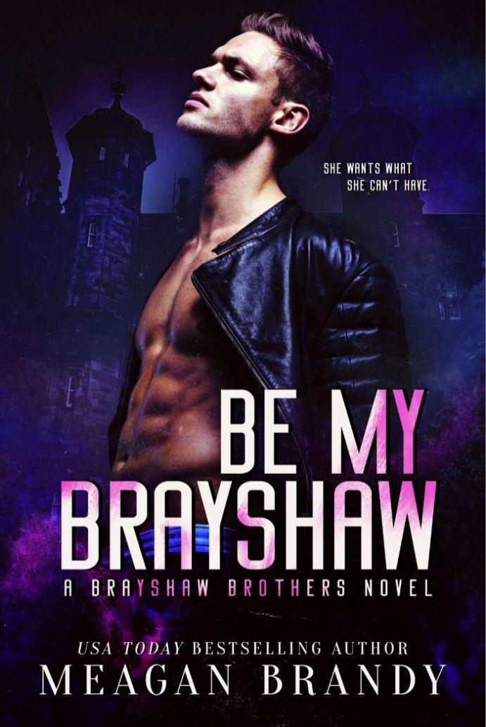Be My Brayshaw (Brayshaw #4) by Meagan Brandy