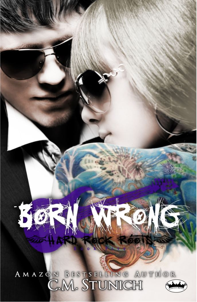 Born Wrong (Hard Rock Roots #5) by CM Stunich