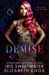 Demise (The Clans #12) by Elizabeth Knox & Iris Sweetwater