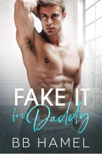 Fake It For Daddy by B. B. Hamel