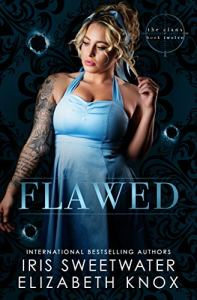 Flawed (The Clans #12) by Elizabeth Knox & Iris Sweetwater